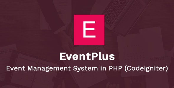 EventPlus - Event Management System in PHP (Codeigniter) - Online Ticket Purchase System - CodeCanyon Item for Sale