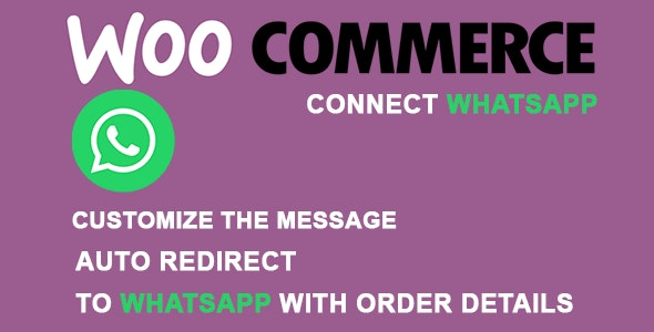 Order Connect WhatsApp for WooCommerce - CodeCanyon Item for Sale