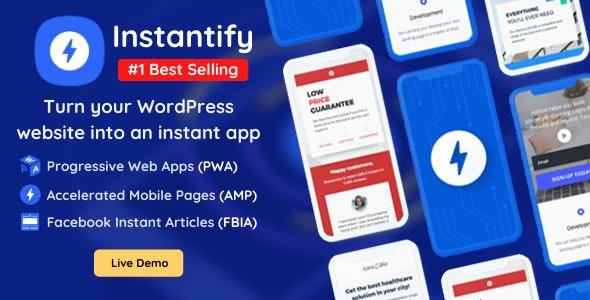 Instantify - PWA & Google AMP & Facebook IA for WordPress - CodeCanyon Item for Sale
