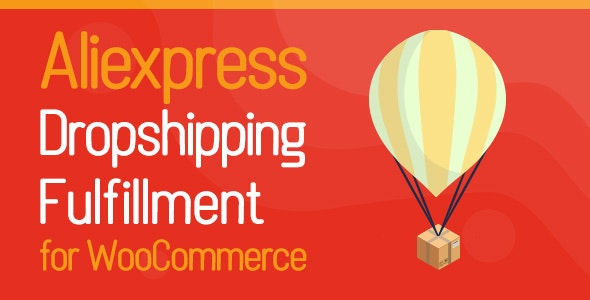 Aliexpress Dropshipping and Fulfillment for WooCommerce - CodeCanyon Item for Sale