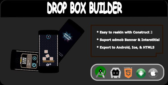 DROPBOX BUILDER Mobile Game + Admob (Construct 3)