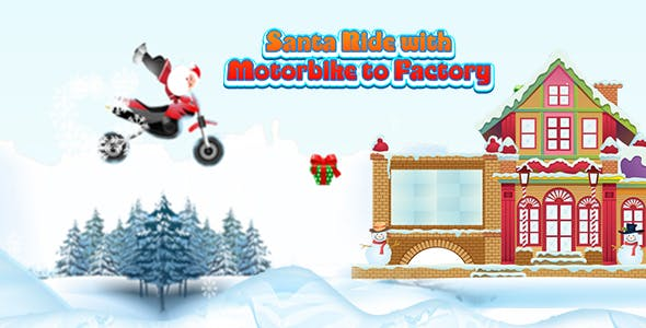 Santa Ride with Motorbike to Factory (CAPX and HTML5) Christmas Game
