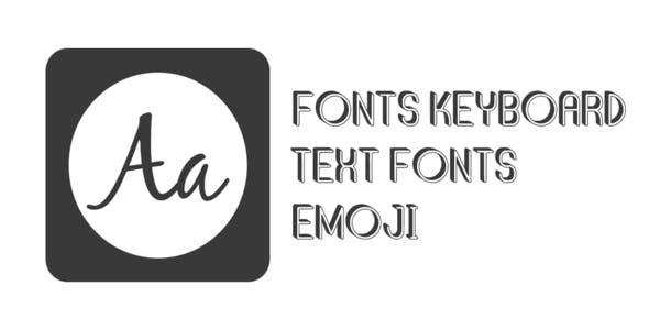 Fonts Keyboard Text Fonts & Emoji