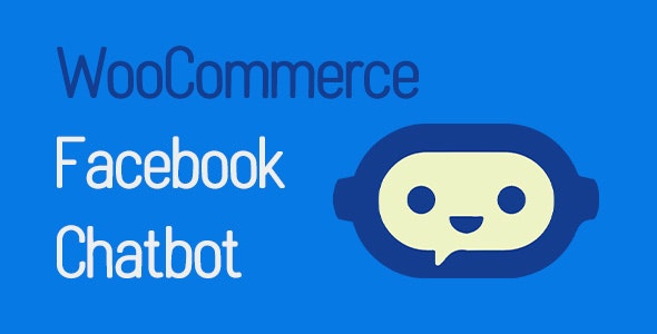WooCommerce Facebook Chatbot - Sales Channel - CodeCanyon Item for Sale