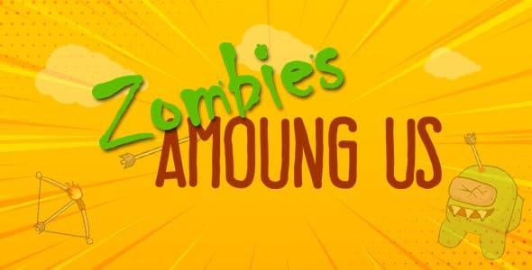 Zombies Amoung Us. hrml5 & pc & mobile(adMob)