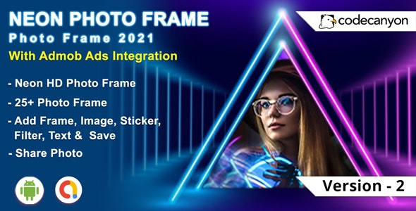 Android Neon Photo Frame - Neon Light Effect Photo Editor (Android 10 Supported) - CodeCanyon Item for Sale