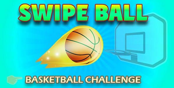 Swipe Ball -basketball challenge. C3P. html5 & pc & mobile(adMob)