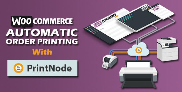Woocommerce Automatic Order Printing | ( Formerly WooCommerce Google Cloud Print) - CodeCanyon Item for Sale