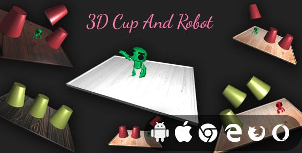 3D Cup And Robot - Cross Platform Realistic 3D Game