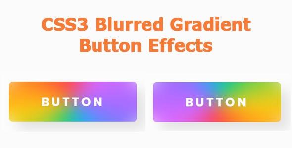 CSS3 Blurred Gradient Button Effects