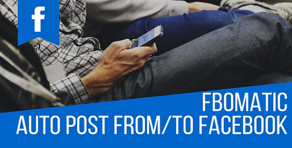 FBomatic Automatic Post Generator and Facebook Auto Poster Plugin for WordPress - CodeCanyon Item for Sale