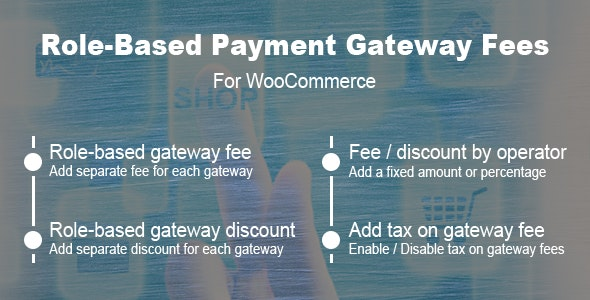 Role Based Payment Gateway Fees For WooCommerce - CodeCanyon Item for Sale