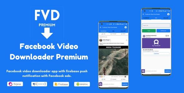 FVD - Facebook Video Downloader Premium (Download Public, Private Videos), FB, Admob Ads + FCM