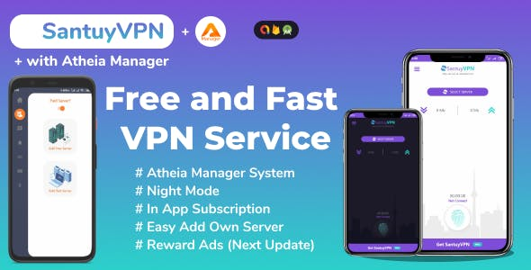 Santuy VPN Best Secure, Free and Fast Virtual Private Network With Admob (Old AtheiaVPN)