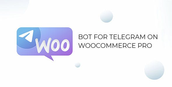 Bot for Telegram on WooCommerce PRO