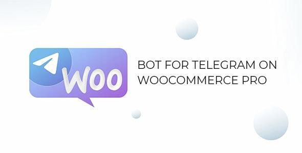 Bot for Telegram on WooCommerce PRO - CodeCanyon Item for Sale