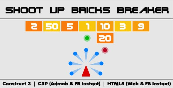 Shoot Up Bricks Breaker (Construct 3 | C3P | HTML5) Admob and FB Instant Support