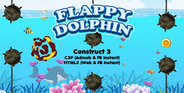 Flappy Dolphin Game (Construct 3 | C3P | HTML5) Admob and FB Instant Ready