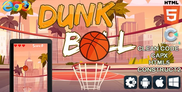 Dunk Ball - Html5 Game - Construct 3 (c3p) - CodeCanyon Item for Sale