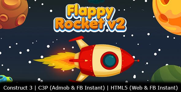 Flappy Rocket v2 Space Game (Construct 3 | C3P | HTML5) Admob and FB Instant Ready