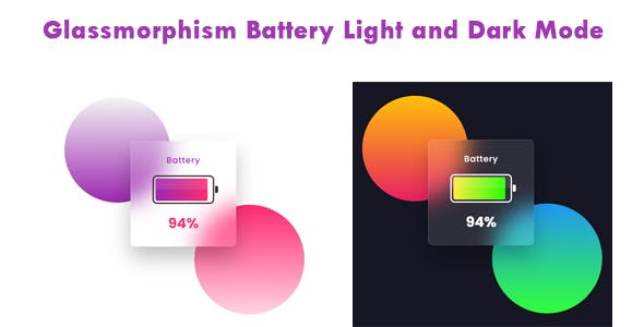 Glassmorphism Battery Light and Dark Mode