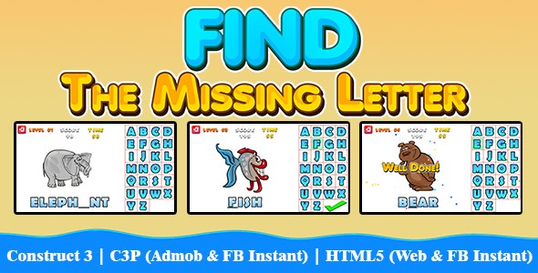 Find The Missing Letter Kids Education Game v2 (Construct 3   C3P   HTML5) Admob and FB Instant - CodeCanyon Item for Sale