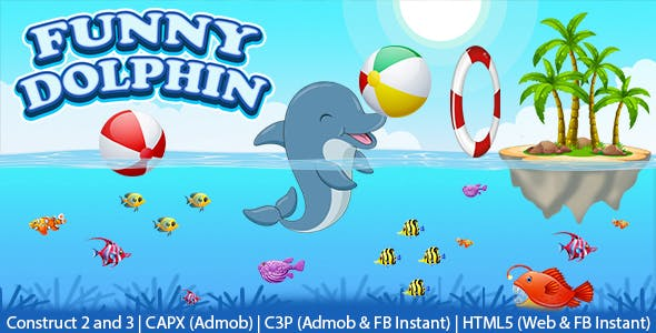 Funny Dolphon Game (Construct 2 | Construct 3 | C3P | CAPX | HTML5 | Cordova) Admob and FB Instant