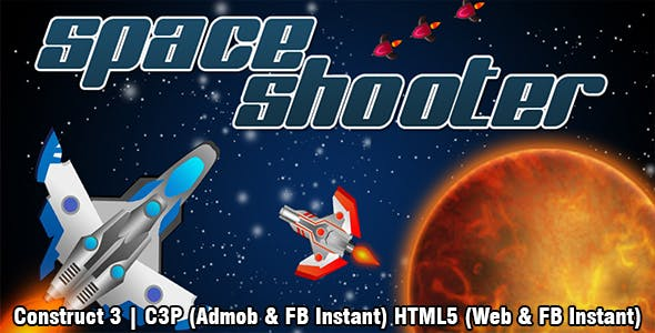 Space Shooter Endless Game (Construct 3 | C3P | HTML5) Admob and FB Instant Ready