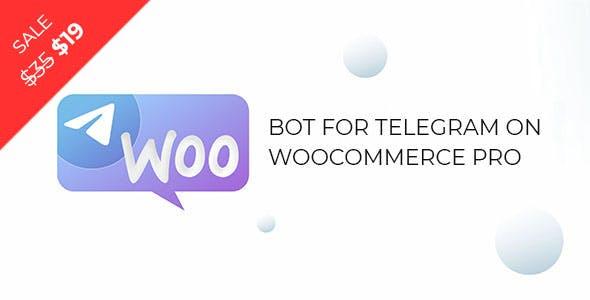 Bot for Telegram on WooCommerce PRO