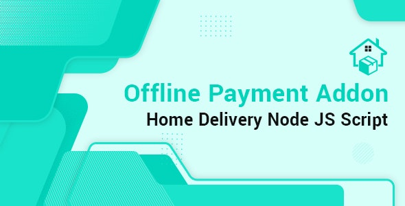 Offline Payment Home Delivery Node JS Addon - CodeCanyon Item for Sale