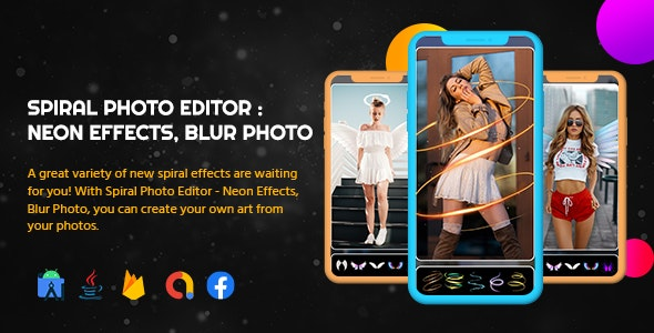 Spiral Photo Editor | Neon Effects - Blur Photo | Android 11 Support - CodeCanyon Item for Sale