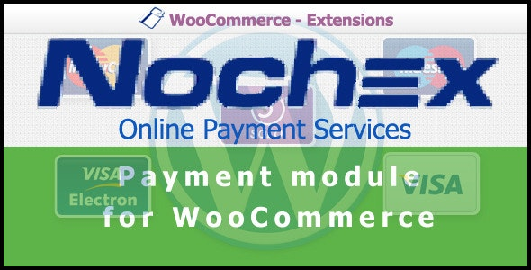 Nochex Payment Gateway for WooCommerce - CodeCanyon Item for Sale