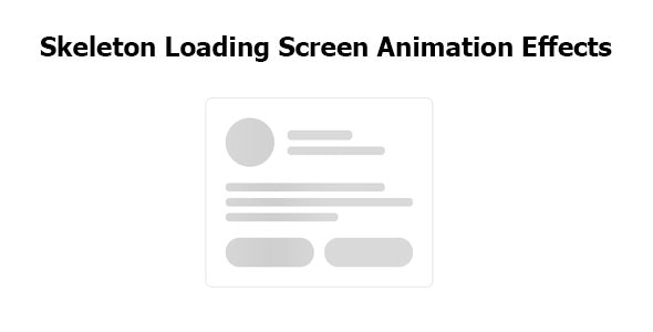 Skeleton Loading Screen Animation Effects - CodeCanyon Item for Sale
