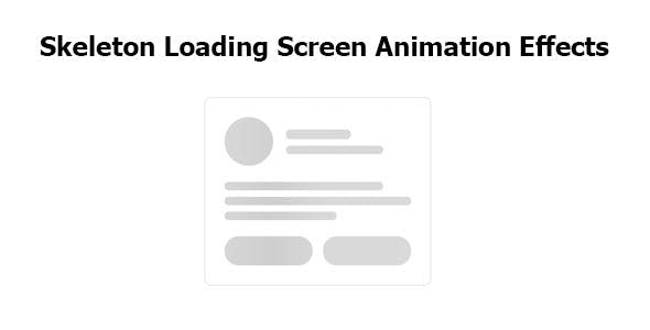 Skeleton Loading Screen Animation Effects