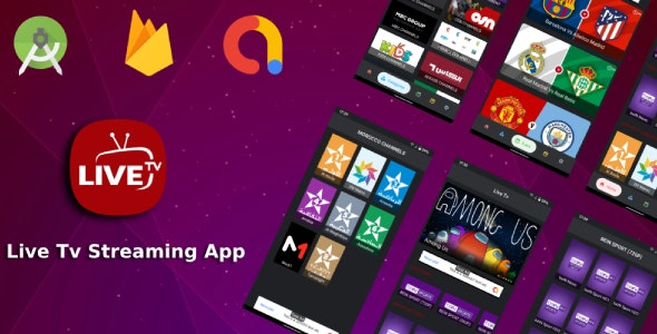 Live Tv Streaming App without Hosting (Admob, Firebase) - CodeCanyon Item for Sale