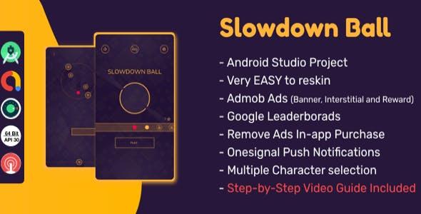 Slowdown : (Android Studio+Admob+Reward Video+Remove Ads purchase+Leaderboards+Onesignal)