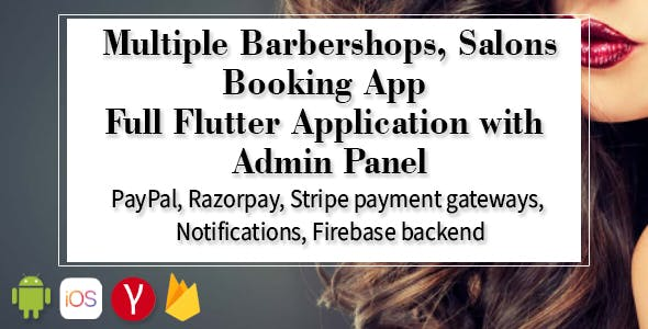 Multiple Barbershops, Salons Booking App - Full Flutter Application with Admin Panel (Android+iOS)