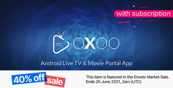 OXOO - Android Live TV & Movie Portal App with Subscription System