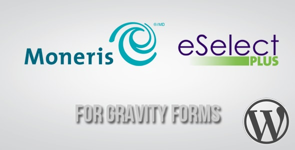 Moneris CA eSELECTplus Gateway for Gravity Forms - CodeCanyon Item for Sale