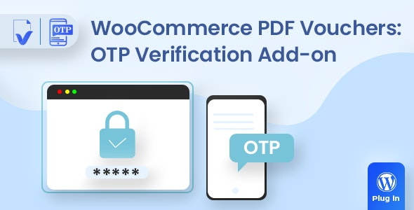WooCommerce PDF Vouchers - OTP Verification add-on - CodeCanyon Item for Sale