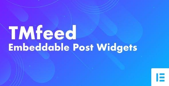 TMfeed - WordPress Embeddable Post Widgets For Elementor