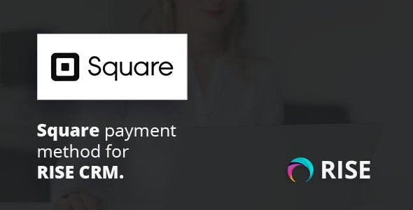 Square payment method for RISE CRM