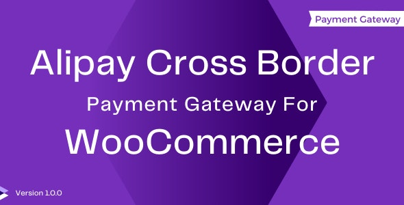 Alipay Cross-Border Payment Gateway For WooCommerce - CodeCanyon Item for Sale