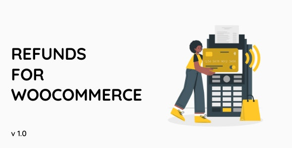 Refunds For WooCommerce - CodeCanyon Item for Sale