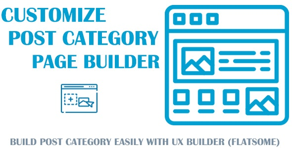 Customize Post Categories for UX Builder (Flatsome Theme) - CodeCanyon Item for Sale