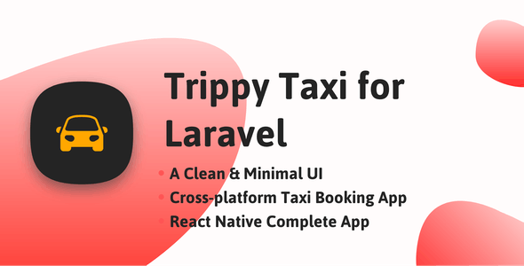 Trippy Taxi React Native Complete Taxi App with Laravel Backend