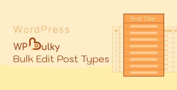 WPBulky – WordPress Bulk Edit Post Types - CodeCanyon Item for Sale
