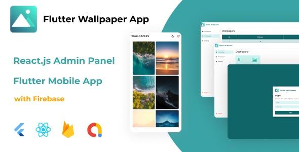 Flutter Wallpaper App + React.js Admin Panel (with Firebase)