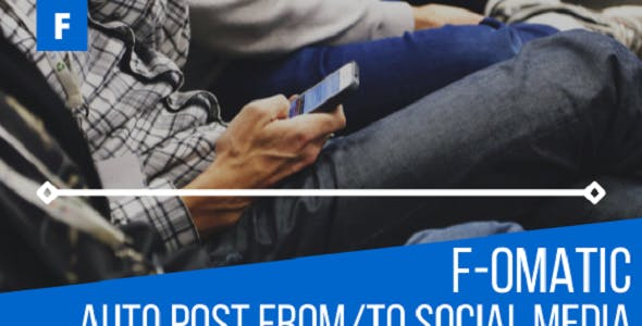 F-omatic Automatic Post Generator and Social Network Auto Poster