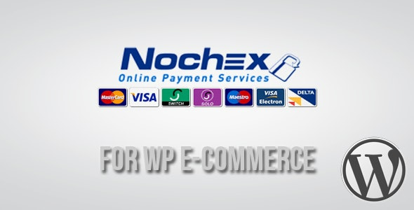 Nochex Gateway for WP E-Commerce - CodeCanyon Item for Sale
